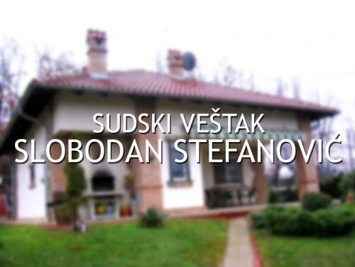 Sudski veštak Slobodan Stefanović